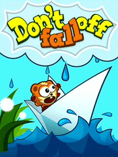 Do not fall off